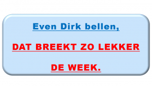 Even Dirk bellen, DAT BREEKT ZO LEKKER DE WEEK! | www.DirkVaartWel.nl | Schipper binnenvaart Dirk Boere